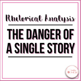 The Danger of a Single Story: Rhetorical Analysis and Guid