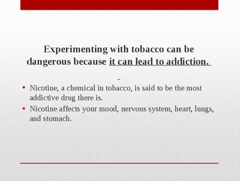 The Dangers of Experimenting with Tobacco and Refusal Skills PPT