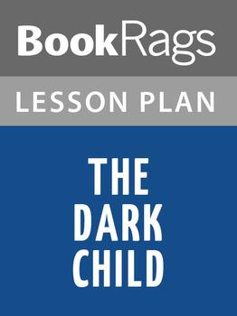 The Dark Child Lesson Plans