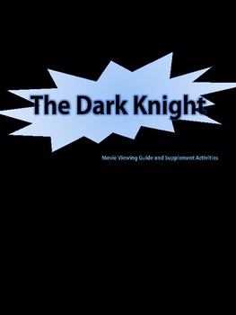 The Dark Knight Movie Viewing Guide and Additional Resources