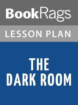The Dark Room Lesson Plans