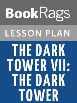 The Dark Tower VII: The Dark Tower Lesson Plans
