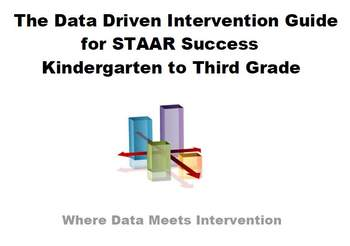 The Data Driven Intervention Guide for STAAR Success - First Grade