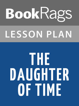 The Daughter of Time Lesson Plans