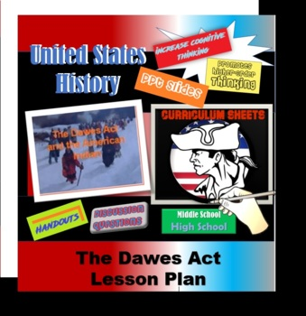 American History - The Dawes Act Presentation and Primary Source Reading