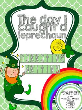 The Day I Caught a Leprechaun Narrative Writing CCSS Grade 3-6