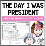 Presidents' Day-  The Day I Was President Writing Activity
