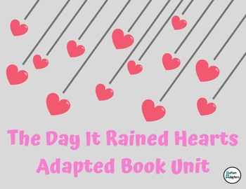 The Day It Rained Hearts Adapted Book Unit