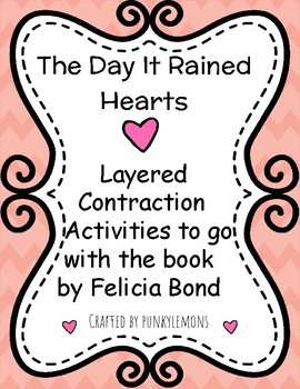 The Day It Rained Hearts: Layered Contraction Activities