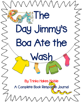 The Day Jimmy's Boa Ate the Wash by Trinka Hakes Noble-Complete Resonse Journal