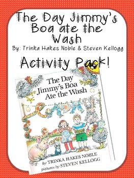 The Day Jimmy's Boa ate the Wash Activity Pack (by: Trinka Hakes Noble)