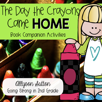 The Day The Crayons Came Home Reading Response Activities & Writing Craftivity