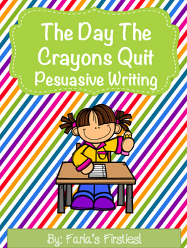 The Day The Crayons Quit { Persuasive Writing / Opinion Unit }