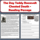 The Day Theodore Roosevelt Cheated Death - Reading Passage