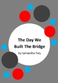 The Day We Built The Bridge by Samantha Tidy - 6 Worksheets - Sydney Harbour