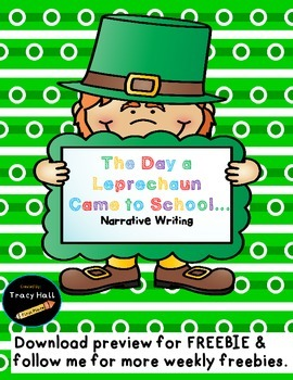 The Day a Leprechaun Came to School- Narrative Write-Freebie included in Preview
