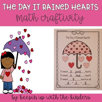 The Day it Rained Hearts  Valentine's Day Craftivity!