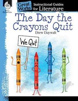 The Day the Crayons Quit: An Instructional Guide for Literature (Physical book)