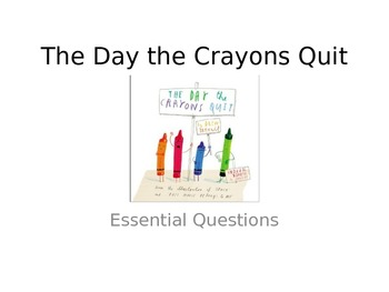 The Day the Crayons Quit Essential Questions Powerpoint Presentation{ Freebie}