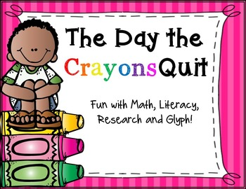 The Day the Crayons Quit Math, Literacy, Research and Craft