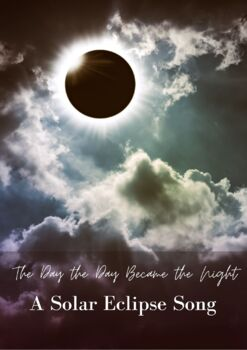 Solar Eclipse Song: The Day the Day Became the Night