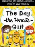 The Day the Pencils Quit: Argumentative Writing, Figurative Language & P.O.V