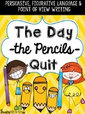 The Day the Pencils Quit: Argumentative Writing, Figurativ