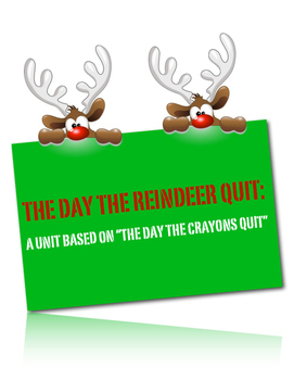 The Day the Reindeer Quit - Christmas Literature Connection Unit