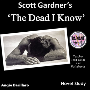 The Dead I know by Scot Gardner Teacher Text Guide and Worksheets