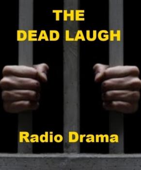 The Dead Laugh - Radio Drama