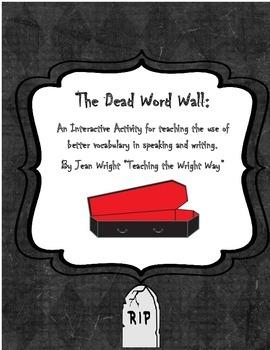 The Dead Word Wall: An Activity for Teaching Better Vocabu
