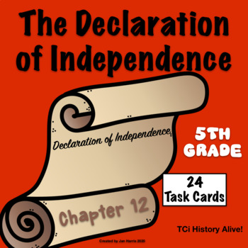 The Declaration of Independence Chapter 12 Task Cards History Alive! TCi
