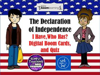 The Declaration of Independence I Have, Who Has, Digital Boom Cards, and Quiz