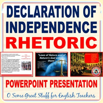 The Declaration of Independence PowerPoint-- A Discussion of Rhetoric