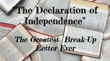 The Declaration of Independence: The Greatest Break-Up Letter Ever