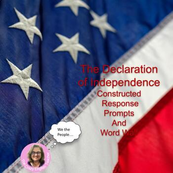 The Declaration of Independence : Word Wall and Constructed Response