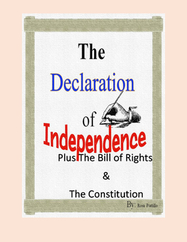 The Declaration of Independence plus the Bill of Rights and the Constitution