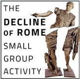 The Decline of Rome Small Group Activity (Ancient Rome) Fall of Rome