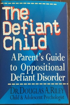 The Defiant Child by Dr. Douglas A. Riley