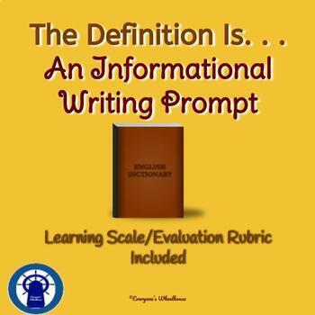 An Informational Writing Assignment. . .The Definition Is