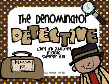 Fractions: The Denominator Detective! Adding and Subtracting SCOOT