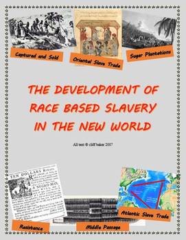 The Development of Race Based Slavery in the New World - supplemental text