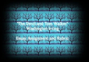 """""""The Devil and Tom Walker"""" Washington Irving Essay Assignment and Rubric"""