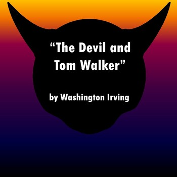 """""""The Devil and Tom Walker"""" by Washington Irving: Text, Que"""