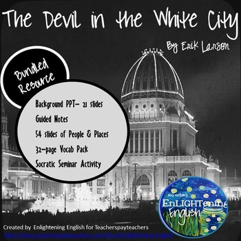 The Devil in the White City Bundle: Guided Notes, Socratic Seminar, Vocab, PPTs