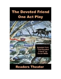 The Devoted Friend - One Act Readers Theater based on Oscar Wilde Short Story