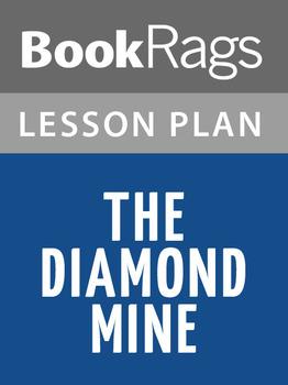The Diamond Mine Lesson Plans