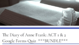 The Diary of Anne Frank: ACT 1 & 2 -  Google Forms Quiz ***BUNDLE***