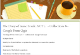 The Diary of Anne Frank: ACT 2  - Collections 8 - Google Form Quiz