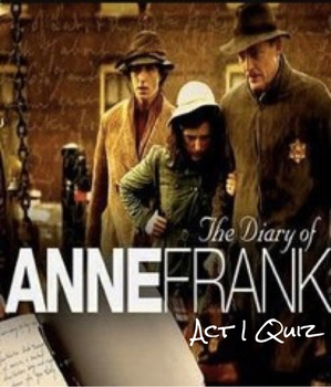 The Diary of Anne Frank (Play) Act I Exam (50 Multiple Cho